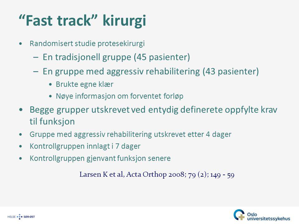Fast track kirurgi En tradisjonell gruppe (45 pasienter)