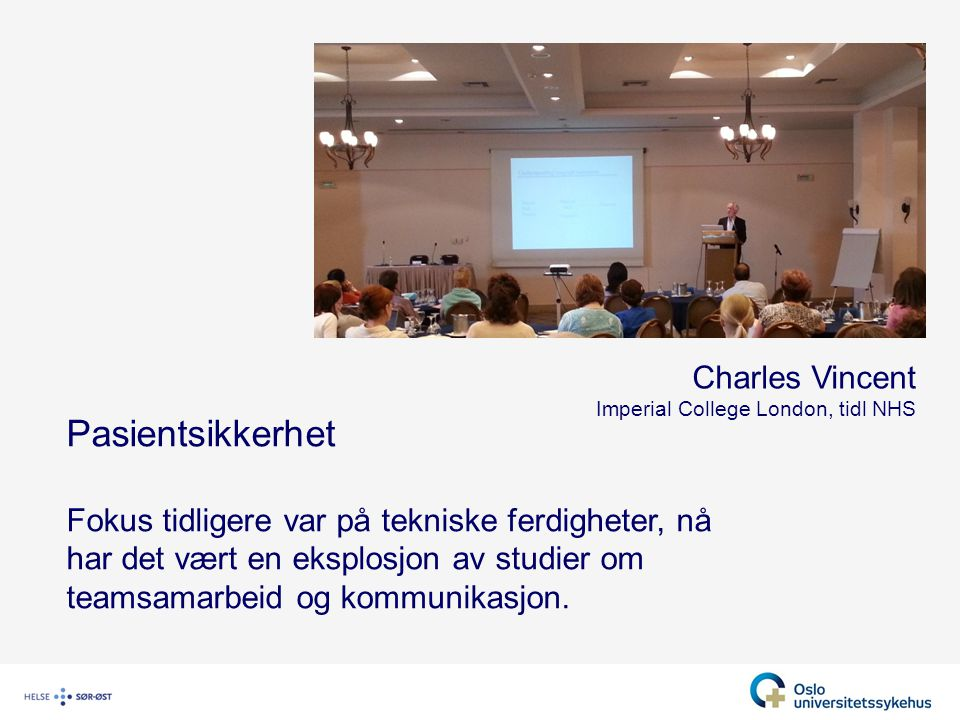 Pasientsikkerhet Charles Vincent Imperial College London, tidl NHS
