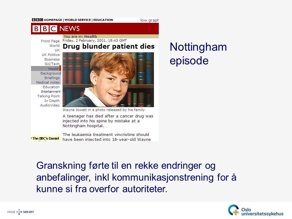 Nottingham episode Granskning førte til en rekke endringer og anbefalinger, inkl kommunikasjonstrening for å kunne si fra overfor autoriteter.