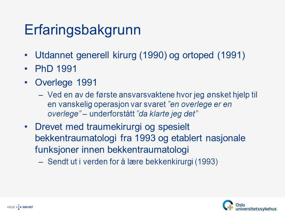 Erfaringsbakgrunn Utdannet generell kirurg (1990) og ortoped (1991)