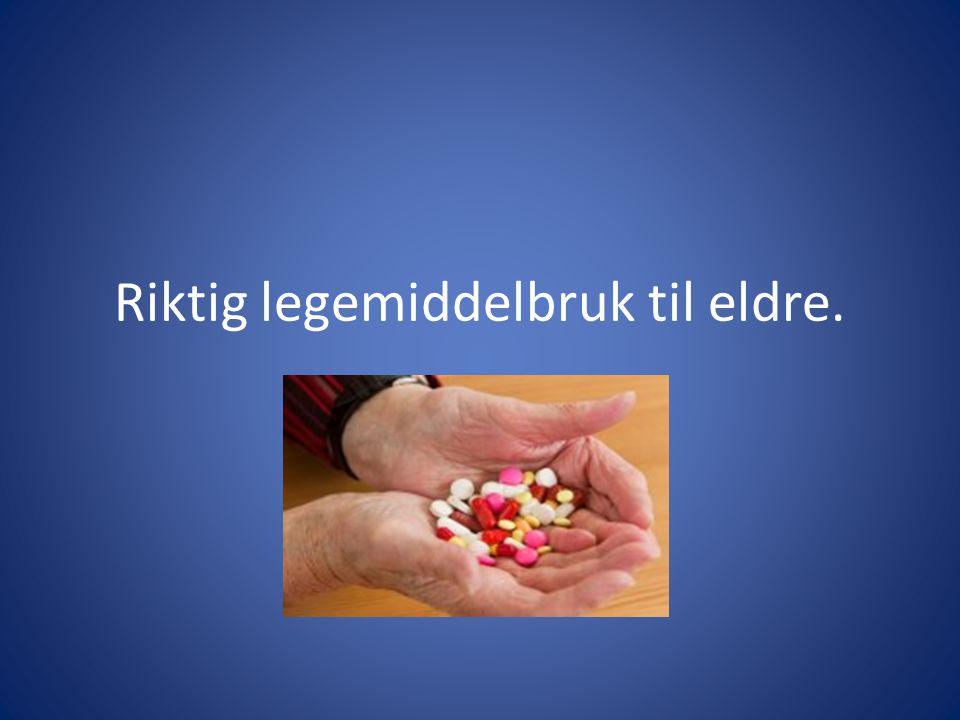 Riktig legemiddelbruk til eldre.
