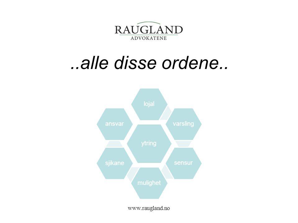 ..alle disse ordene.. www.raugland.no