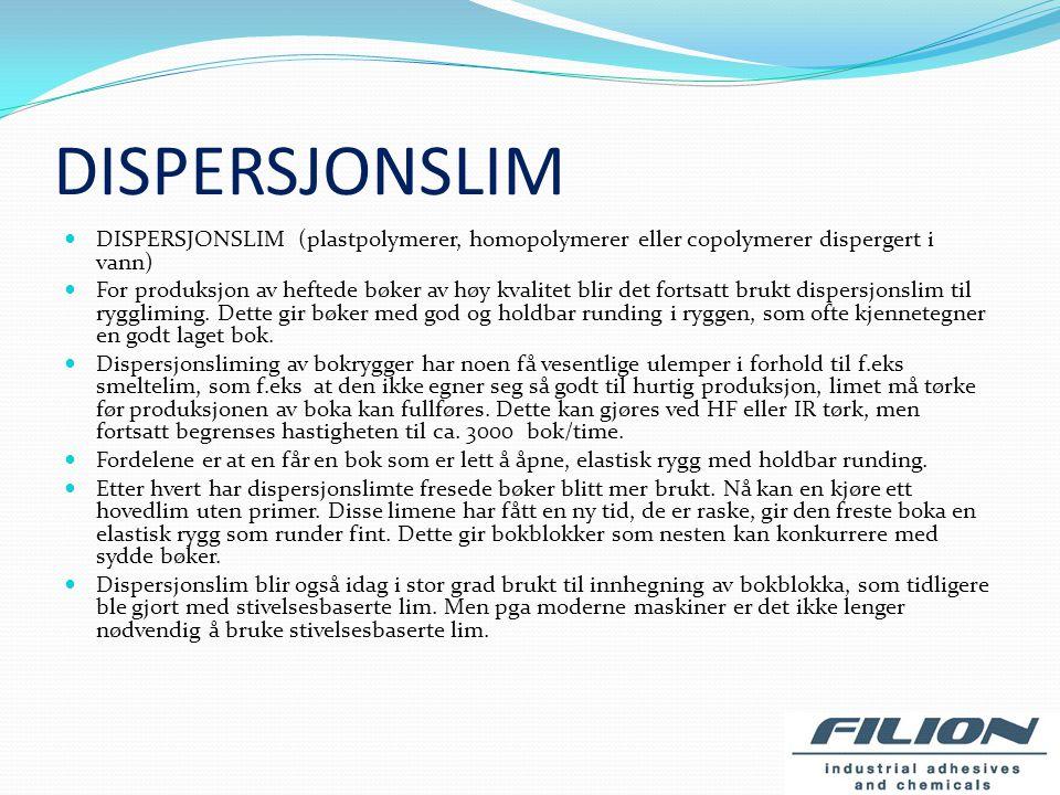 DISPERSJONSLIM DISPERSJONSLIM (plastpolymerer, homopolymerer eller copolymerer dispergert i vann)