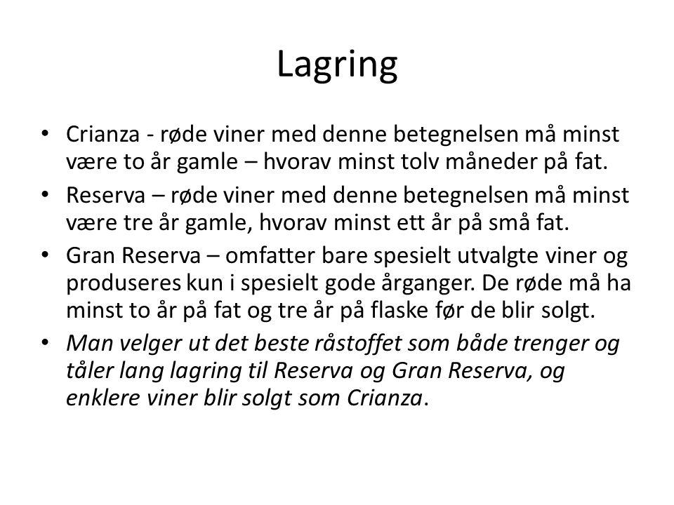 Lagring Crianza - røde viner med denne betegnelsen må minst være to år gamle – hvorav minst tolv måneder på fat.