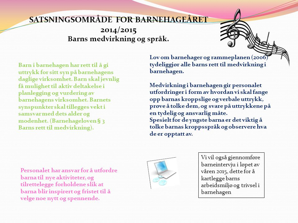 SATSNINGSOMRÅDE FOR BARNEHAGEÅRET 2014/2015
