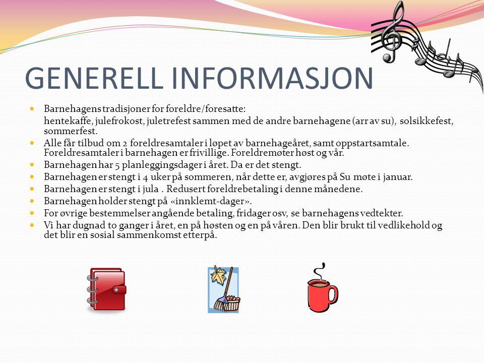 GENERELL INFORMASJON Barnehagens tradisjoner for foreldre/foresatte: