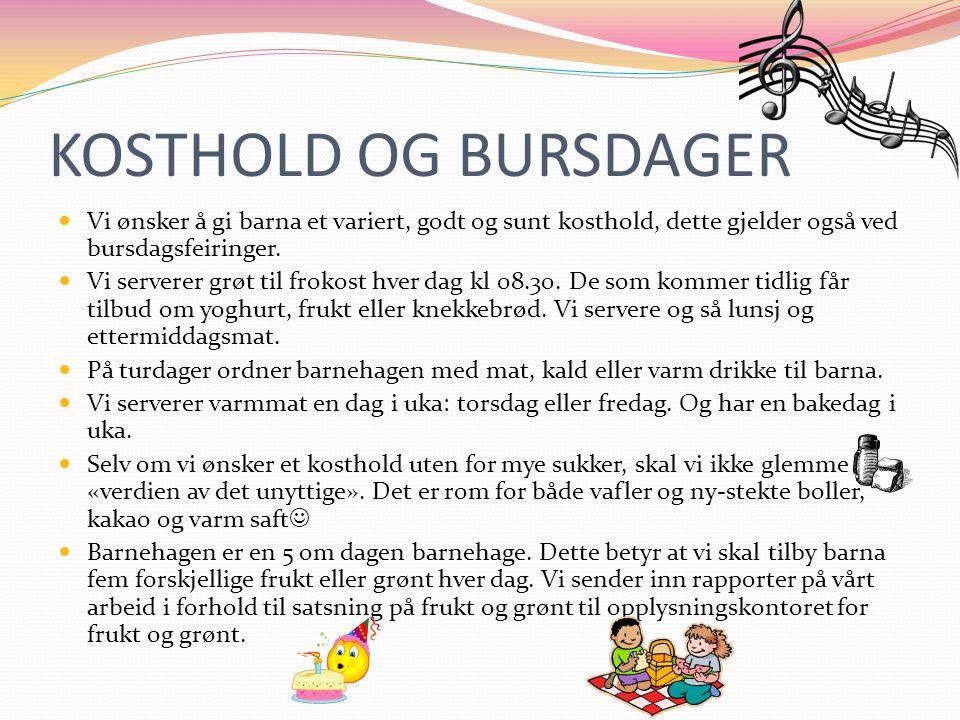KOSTHOLD OG BURSDAGER Vi ønsker å gi barna et variert, godt og sunt kosthold, dette gjelder også ved bursdagsfeiringer.