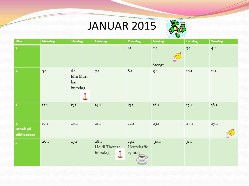 JANUAR 2015 1 1.1 2.1 Stengt 3.1 4.1 2 5.1 6.1 Elin Mari har bursdag
