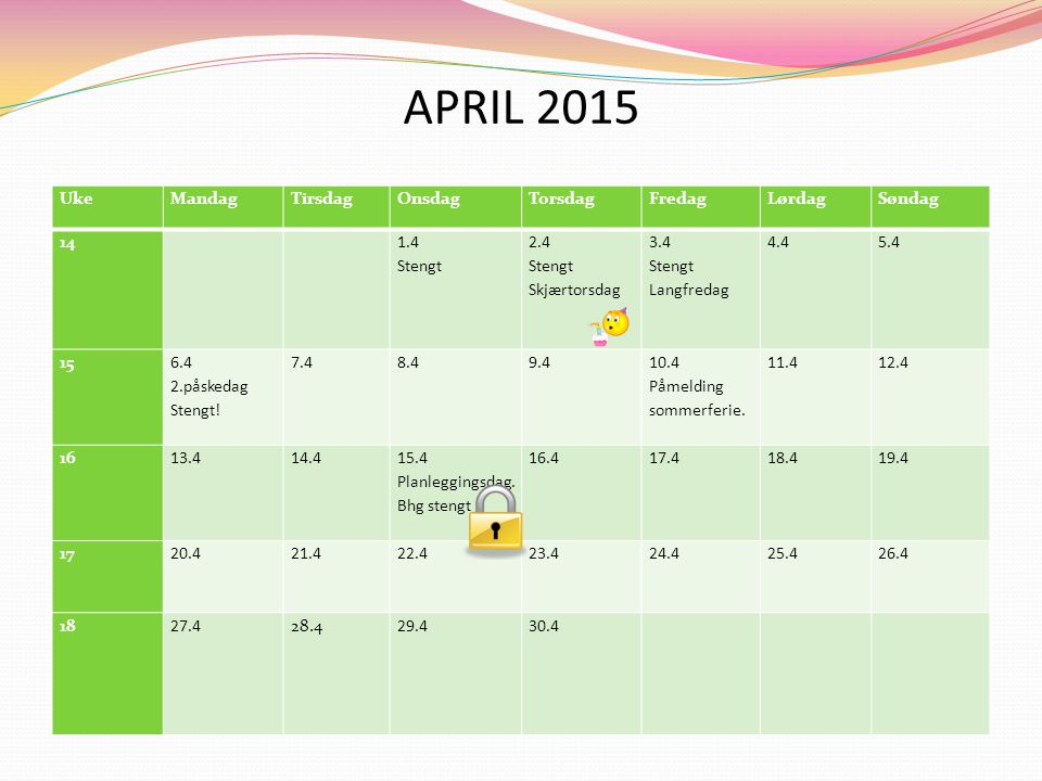 APRIL 2015 Uke Mandag Tirsdag Onsdag Torsdag Fredag Lørdag Søndag 14