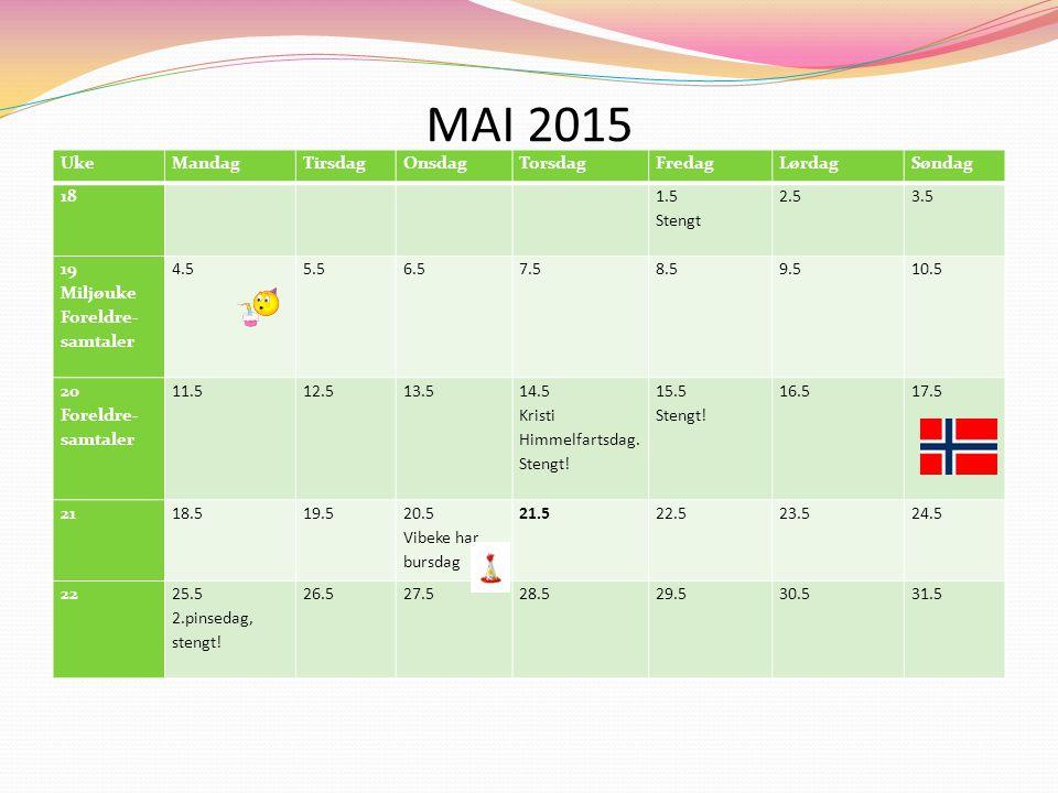 MAI 2015 Uke Mandag Tirsdag Onsdag Torsdag Fredag Lørdag Søndag 18 1.5
