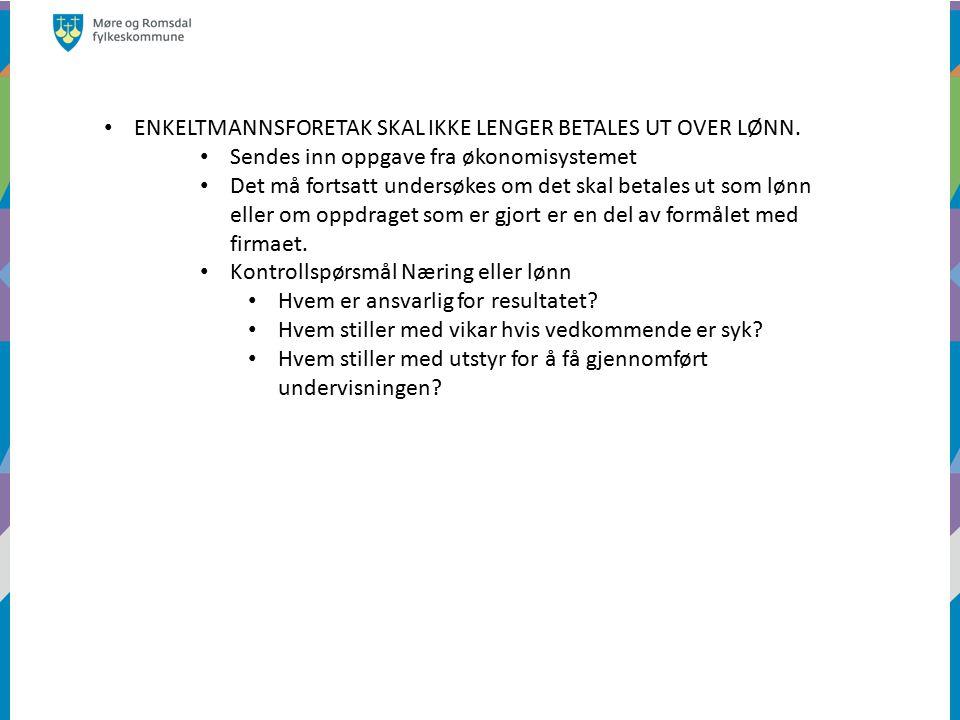 ENKELTMANNSFORETAK SKAL IKKE LENGER BETALES UT OVER LØNN.