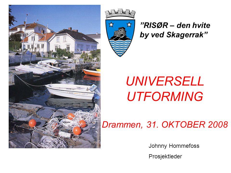 UNIVERSELL UTFORMING Drammen, 31. OKTOBER 2008