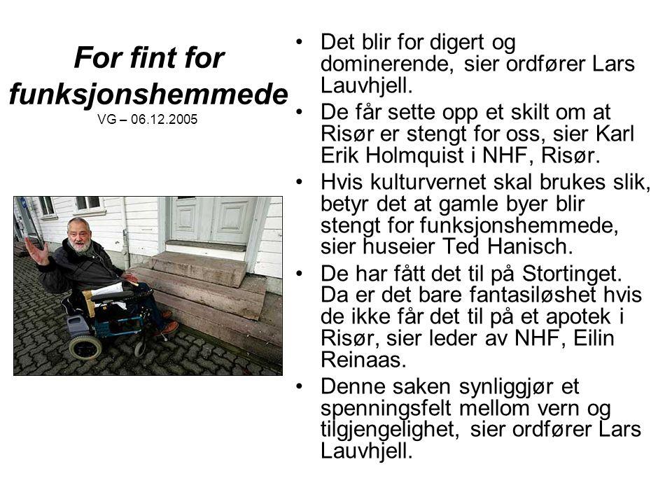 For fint for funksjonshemmede VG – 06.12.2005