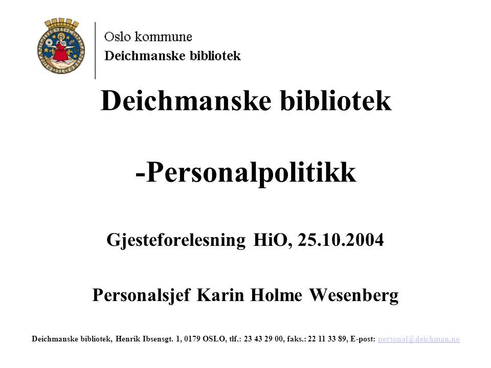 Deichmanske bibliotek -Personalpolitikk