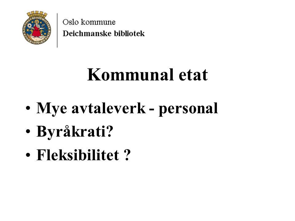 Kommunal etat Mye avtaleverk - personal Byråkrati Fleksibilitet