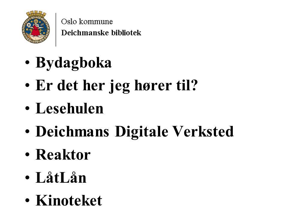 Bydagboka Er det her jeg hører til Lesehulen Deichmans Digitale Verksted Reaktor LåtLån Kinoteket