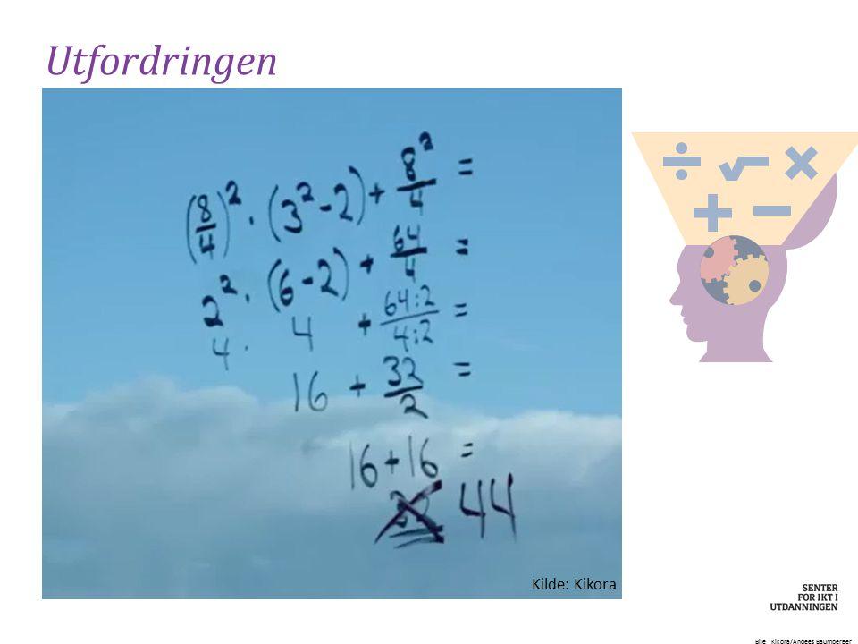 Utfordringen Kilde: Kikora. 10 000 (! ) matematikklærere skal få tilbud om videre- og etterutdanning (ref. regjeringsplattformen)