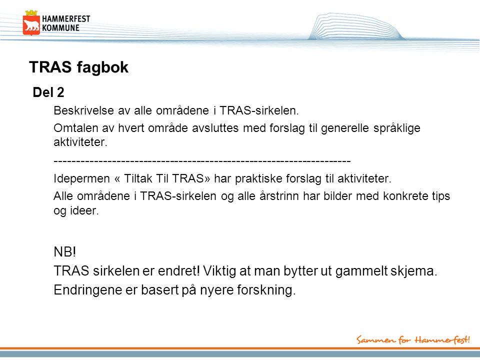 TRAS fagbok Del 2. Beskrivelse av alle områdene i TRAS-sirkelen. Omtalen av hvert område avsluttes med forslag til generelle språklige aktiviteter.