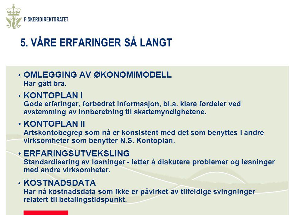 5. VÅRE ERFARINGER SÅ LANGT