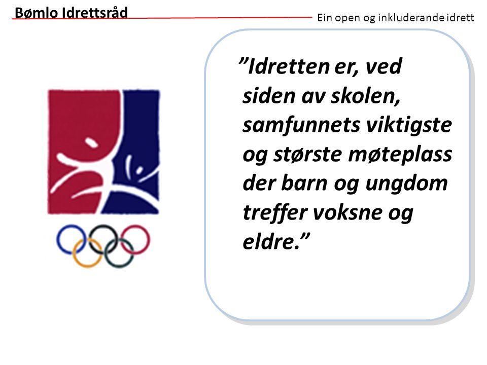 Bømlo Idrettsråd Ein open og inkluderande idrett.