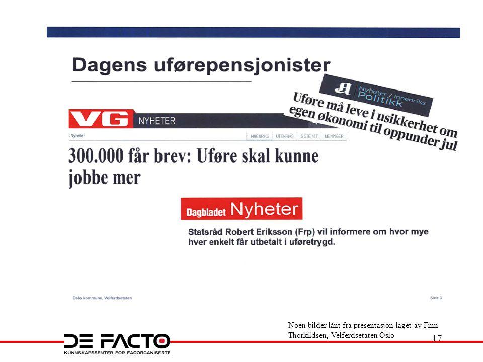 Noen bilder lånt fra presentasjon laget av Finn Thorkildsen, Velferdsetaten Oslo