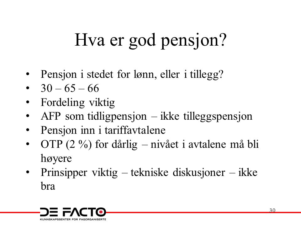 Hva er god pensjon Pensjon i stedet for lønn, eller i tillegg
