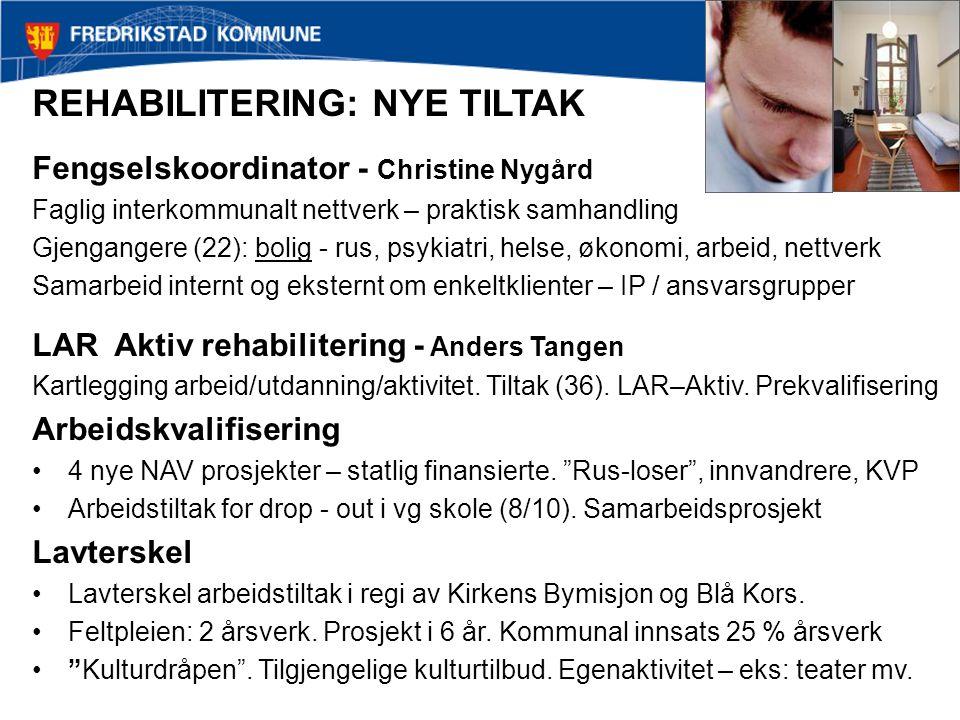 REHABILITERING: NYE TILTAK