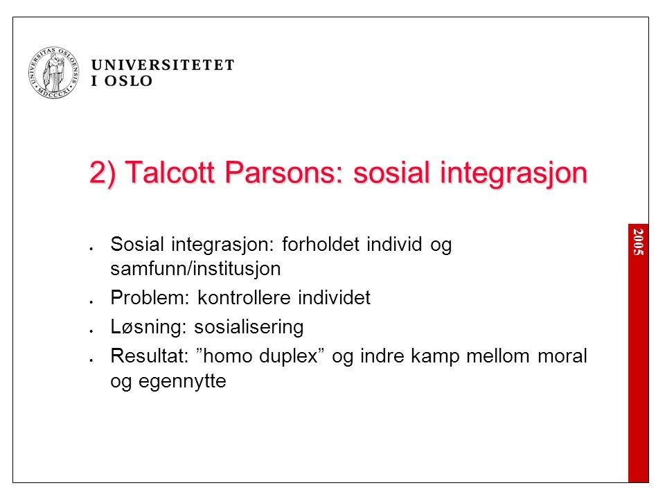 2) Talcott Parsons: sosial integrasjon