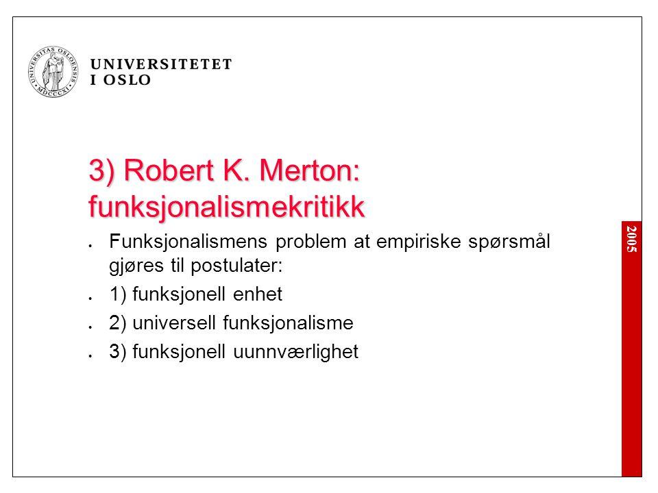3) Robert K. Merton: funksjonalismekritikk
