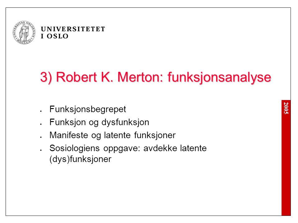 3) Robert K. Merton: funksjonsanalyse