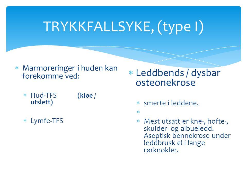 TRYKKFALLSYKE, (type I)