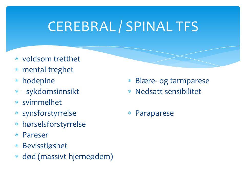 CEREBRAL / SPINAL TFS voldsom tretthet mental treghet hodepine