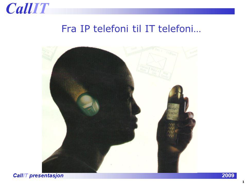 Fra IP telefoni til IT telefoni…