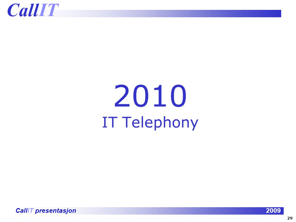 2010 IT Telephony 29