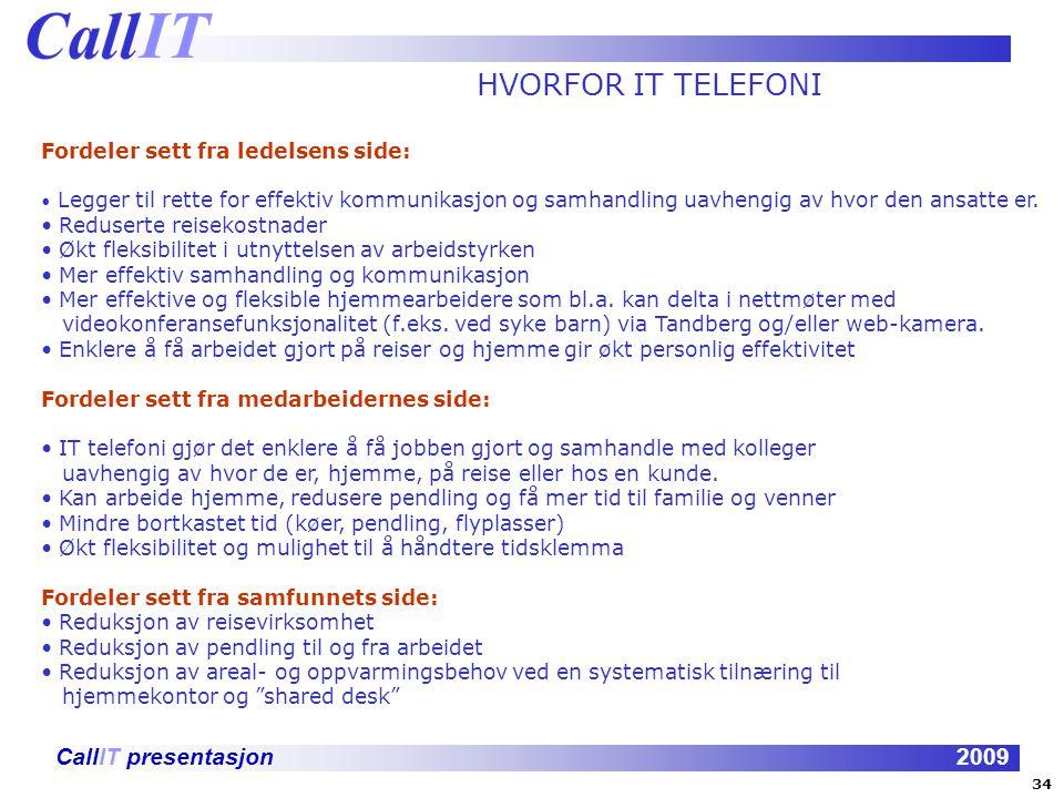 HVORFOR IT TELEFONI Fordeler sett fra ledelsens side:
