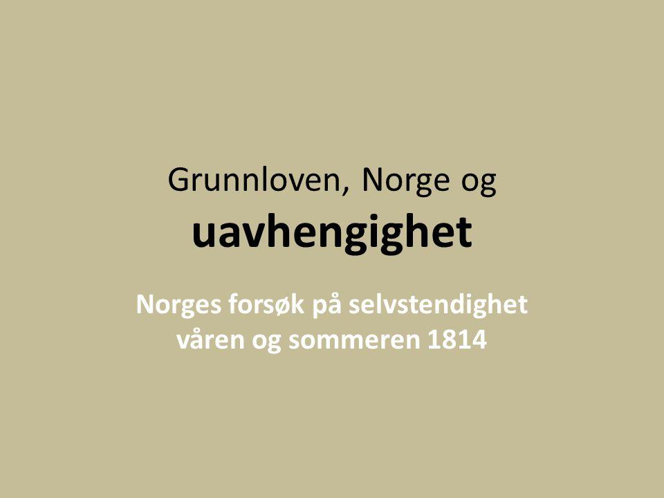 Grunnloven, Norge og uavhengighet