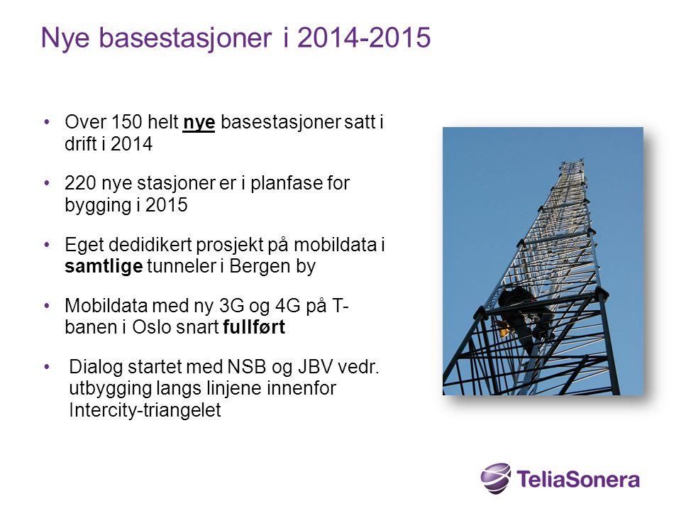 Nye basestasjoner i 2014-2015 Over 150 helt nye basestasjoner satt i drift i 2014. 220 nye stasjoner er i planfase for bygging i 2015.