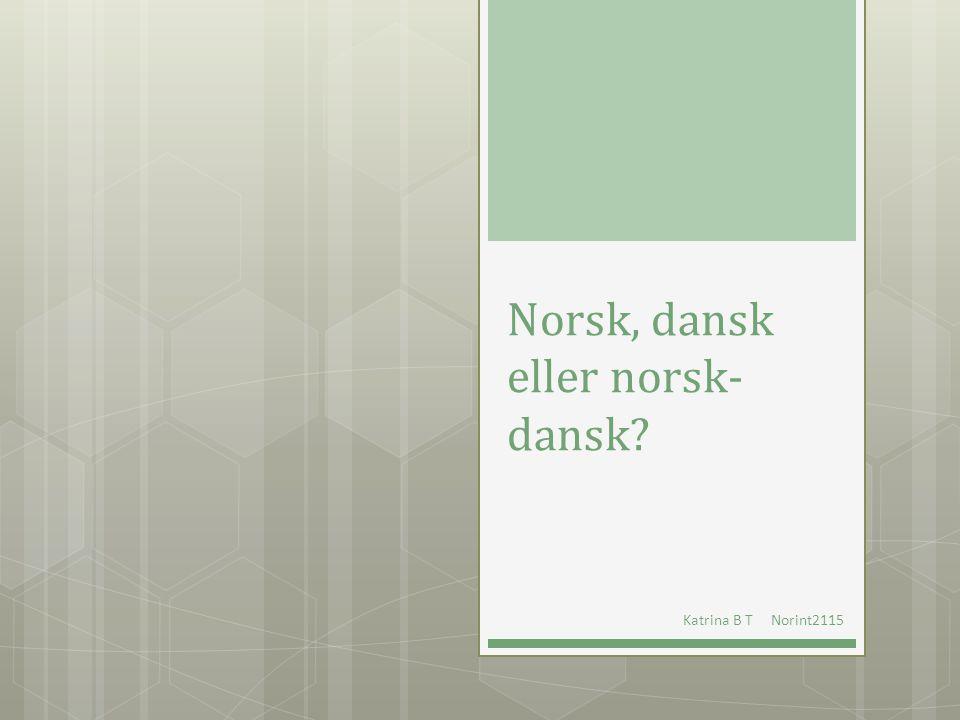 Norsk, dansk eller norsk-dansk