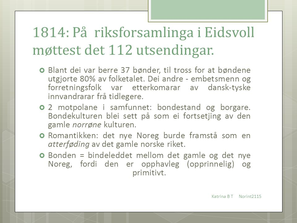 1814: På riksforsamlinga i Eidsvoll møttest det 112 utsendingar.
