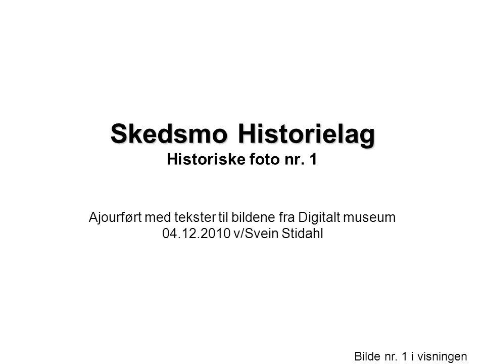 Skedsmo Historielag Historiske foto nr. 1