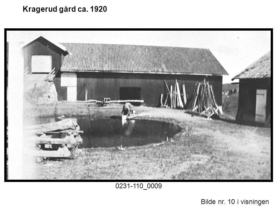 Kragerud gård ca. 1920 0231-110_0009 Historiske foto nr. 1.ppt Motiv