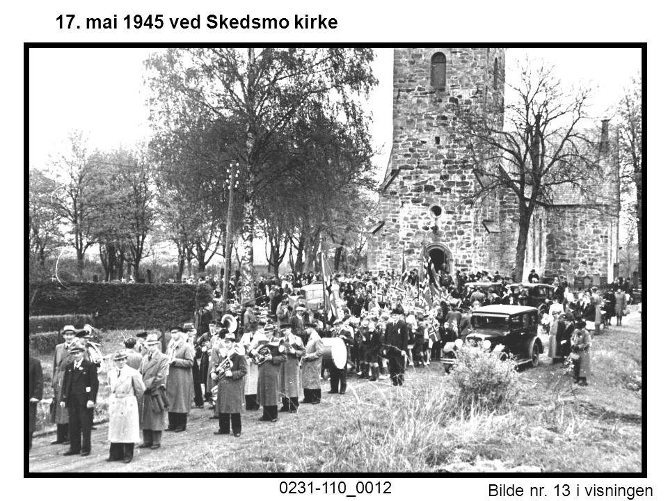 17. mai 1945 ved Skedsmo kirke 0231-110_0012 Historiske foto nr. 1.ppt