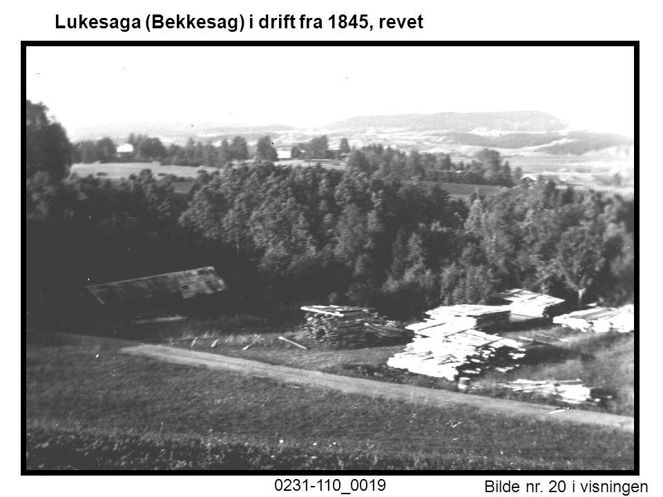 Lukesaga (Bekkesag) i drift fra 1845, revet