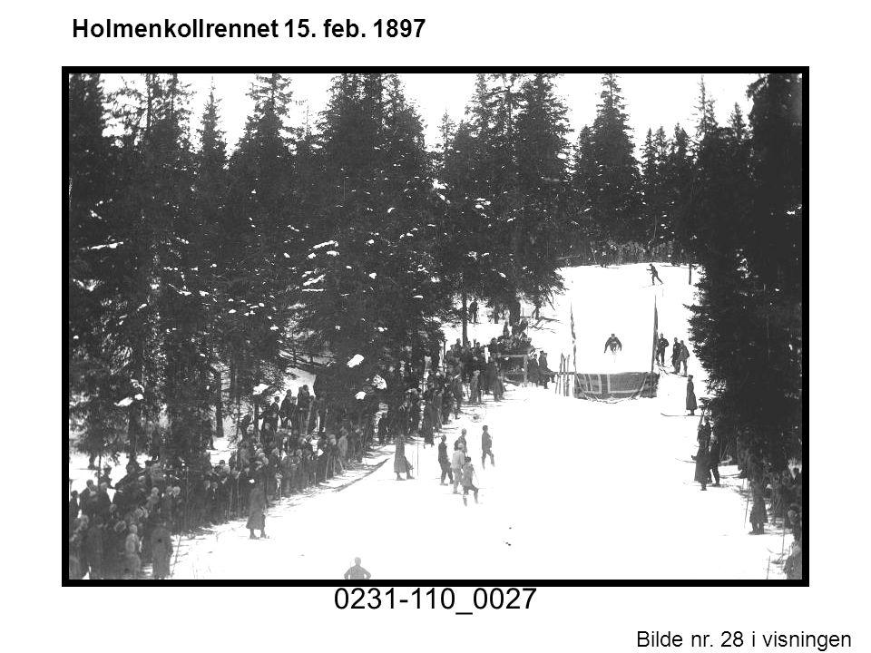 0231-110_0027 Holmenkollrennet 15. feb. 1897 Historiske foto nr. 1.ppt