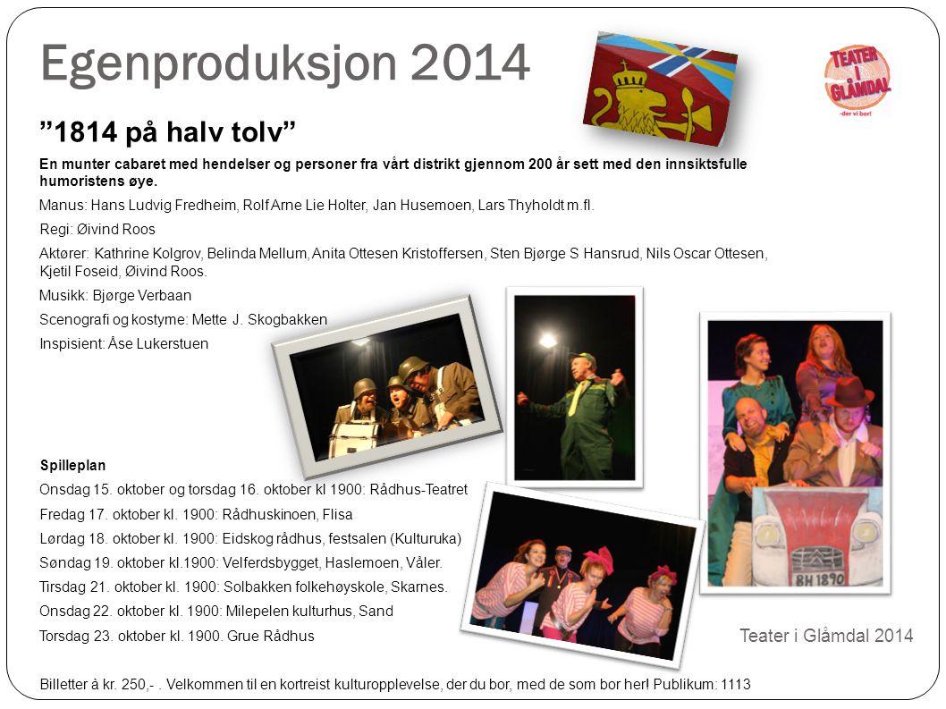 Egenproduksjon 2014 1814 på halv tolv Teater i Glåmdal 2014