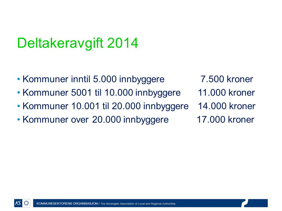 Deltakeravgift 2014 Kommuner inntil 5.000 innbyggere 7.500 kroner