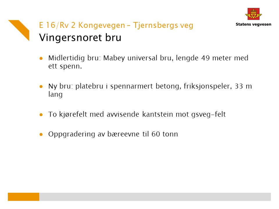 Vingersnoret bru E 16/Rv 2 Kongevegen – Tjernsbergs veg