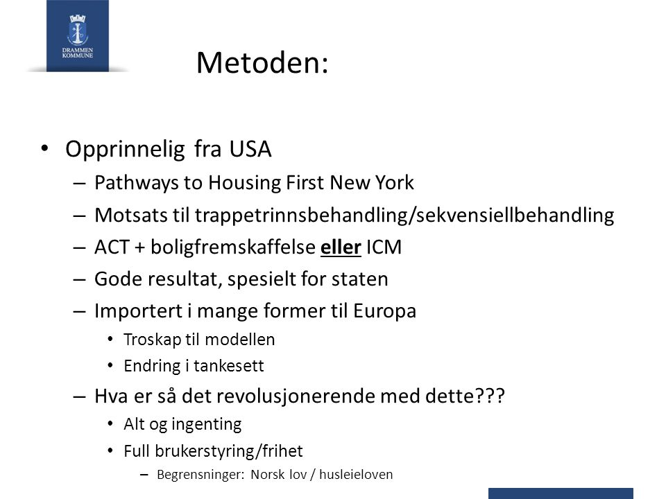 Metoden: Opprinnelig fra USA Pathways to Housing First New York