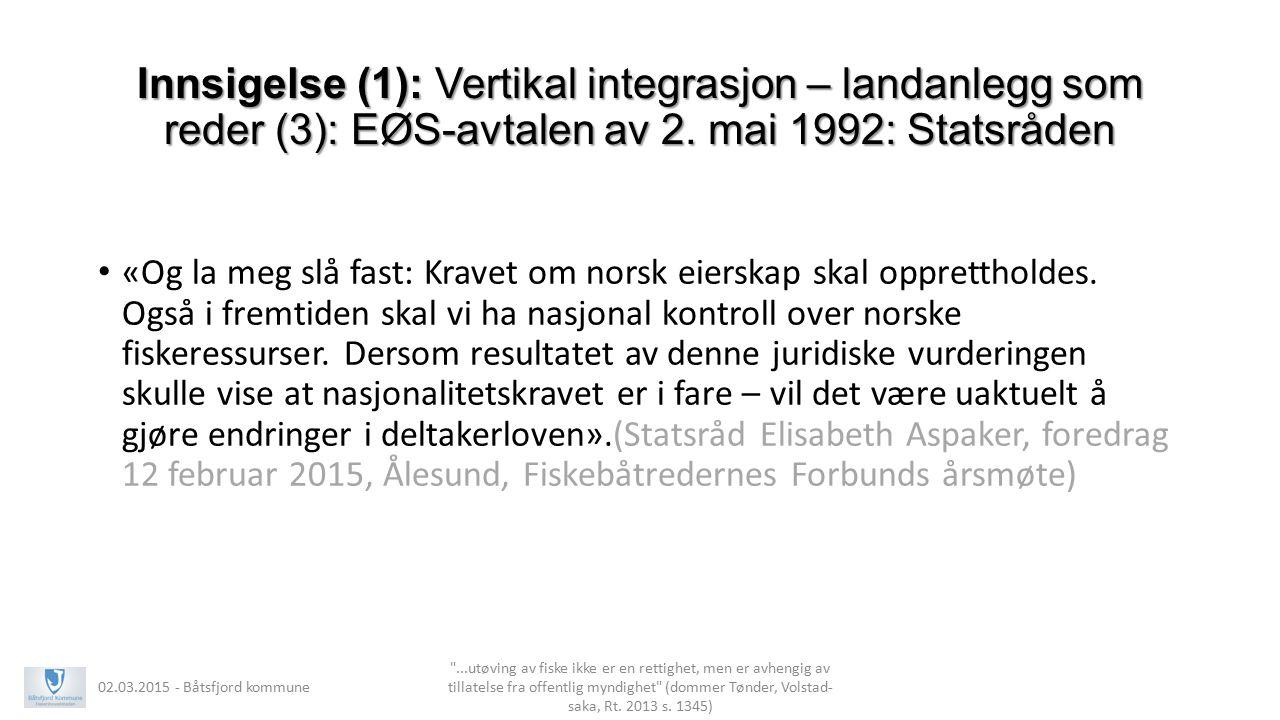 Innsigelse (1): Vertikal integrasjon – landanlegg som reder (3): EØS-avtalen av 2. mai 1992: Statsråden