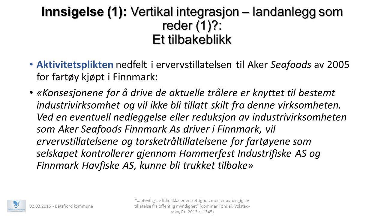 Innsigelse (1): Vertikal integrasjon – landanlegg som reder (1)